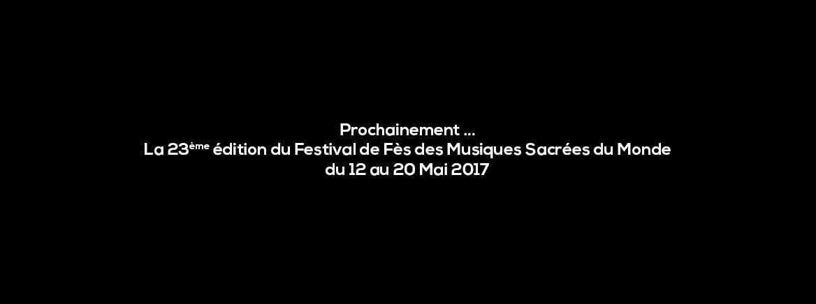 Festival de Fès des Musiques Sacrées du Monde en sa 23ème édition sous le thème